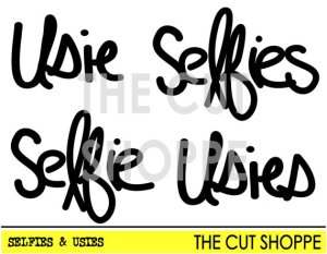 The Cut Shoppe | Selfies & Usies Cut File
